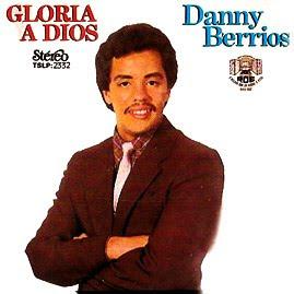 Danny Berrios - Gloria a Dios(1972)