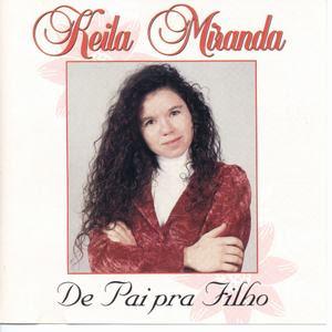 keilamirandadepaiprafilta0 Baixar CD Keila Miranda   De Pai Pra Filho (1997)