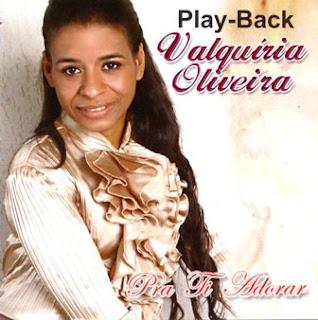 Valquíria Oliveira - Pra Ti adorar (2010) Play Back