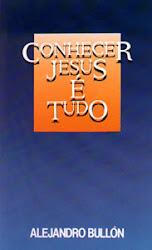 LIVRO :CONHECER JESUS É TUDO(RECOMENDO)
