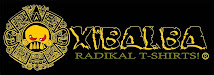 Xibalba Radikal Shirts!