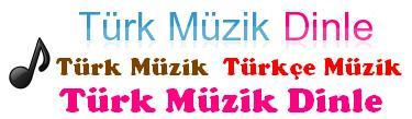 Türk Müzik Dinle - TurkMuzikDinle.Blogspot.Com