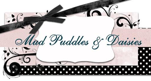 Mud Puddles & Daisies