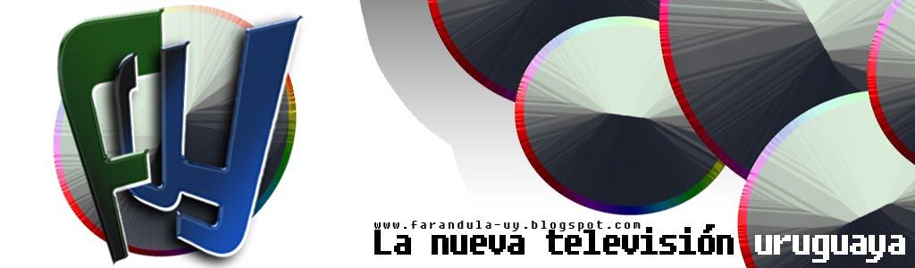 FARANDULA.UY / TODA LA TELEVISION URUGUAYA