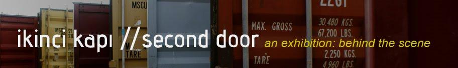 ikinci kapı // second door