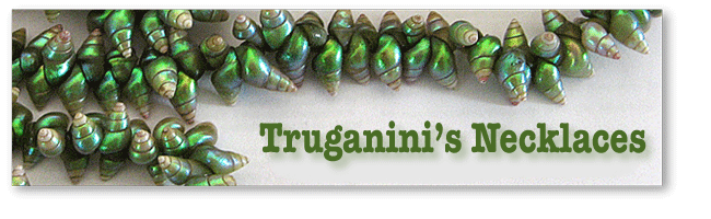 Truganini&#39;s Necklaces