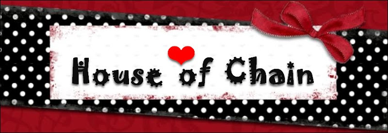 ❤ House of Chain ❤