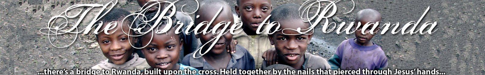 Bridge To Rwanda