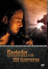 Gedeão E Os 300 Guerreiros   Dublado