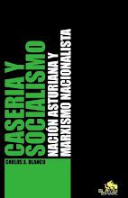 Caseria y Socialismo. Nación asturiana y marxismo nacionalista