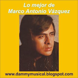 Marco Antonio Vazquez - Cuando Dos Almas / Yo No Tengo La Culpa