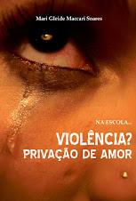Violência: privação de amor