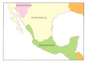 Aridoámerica es una ecoregión que comprende estados de la república mexicana . (mapa mesoamerica aridoamerica)