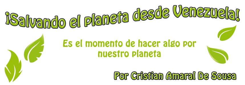 ¡Salvando el planeta desde Venezuela!