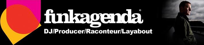 Funkagenda - DJ/Producer/Raconteur/Layabout