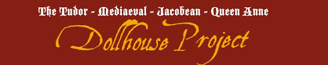 The Tudor / Medieval / Jacobean / Queen Anne Dollhouse Project