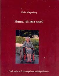Ulrike Klingenberg   »Hurra, ich lebe noch!«