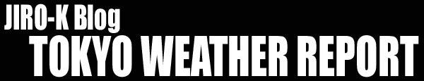 JIRO-K's Tokyo Weather Report