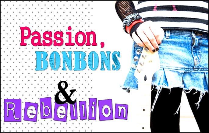 Passion, Bonbons & Rébellion