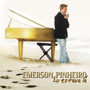 Emerson Pinheiro - Eu Estava Lá (2008)