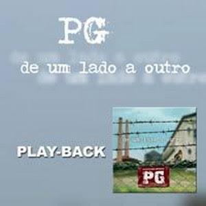 PG - De Um Lado a Outro (2006)Play Back