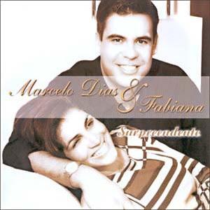 Marcelo Dias e Fabiana - Surpreendente 2004