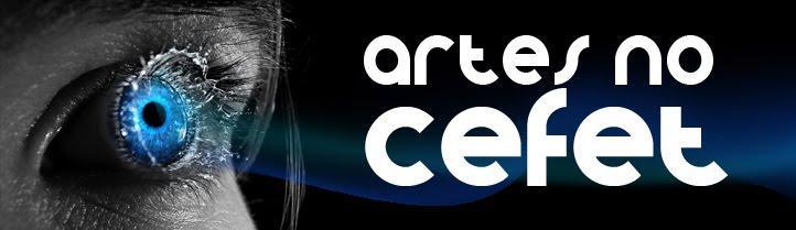 :: ARTES NO CEFET ::