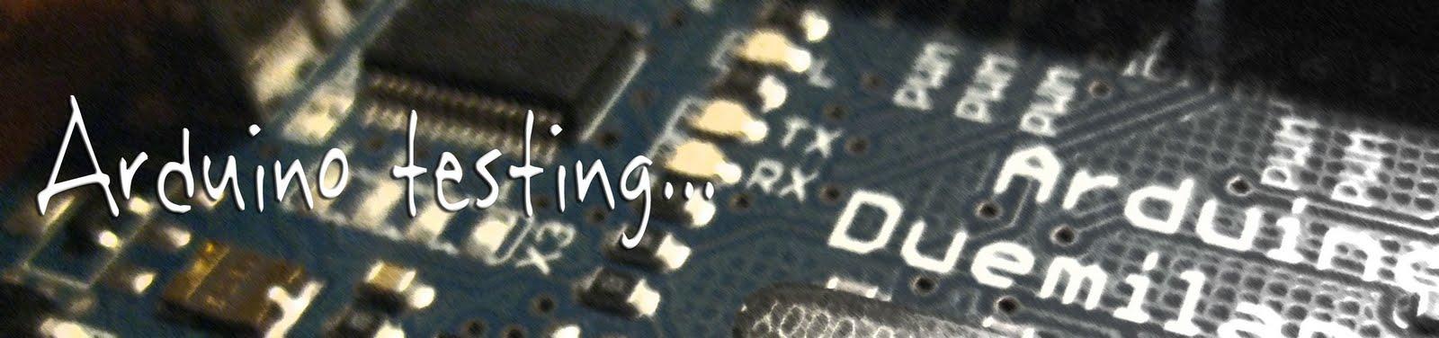 Arduino Testing...