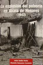 LA EXPLOSIÓN DEL POLVORÍN EN ALCALÁ DE HENARES (1947)