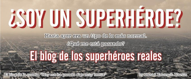 ¿Soy un Superheroe? El blog de la novela Hoy me ha pasado algo muy bestia