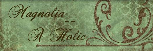 Magnolia-A-Holic