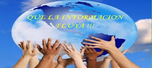 ¡¡QUE LA INFORMACION FLUYA!!