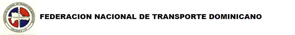 FEDERACION NACIONAL DE TRANSPORTE DOMINICANO