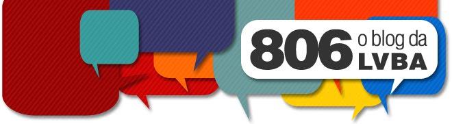 806, o blog da LVBA