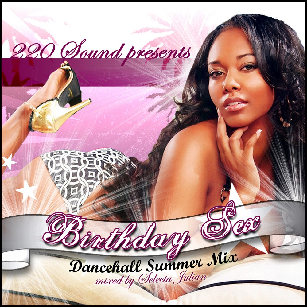 220 SOUND - BIRTHDAY SEX SUMMER DANCEHALL 2K9