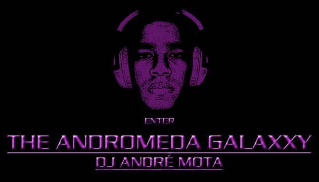 The Andromeda Galaxxy by DJ André Mota