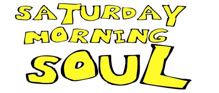 Saturday Morning Soul