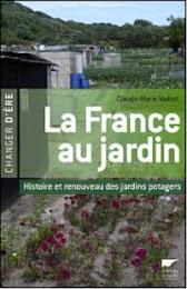 la France au jardin - histoire et renouveau des jardins potagers par Claude-Marie Vadrot