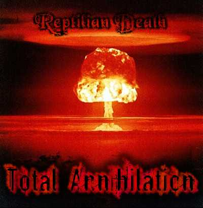 Reptilian Death - Total Annihilation. Orisha Shakpana - Misanthropic Warfare