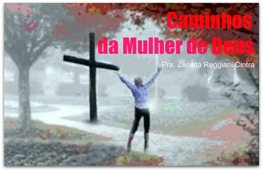 CAMINHOS DA MULHER DE DEUS