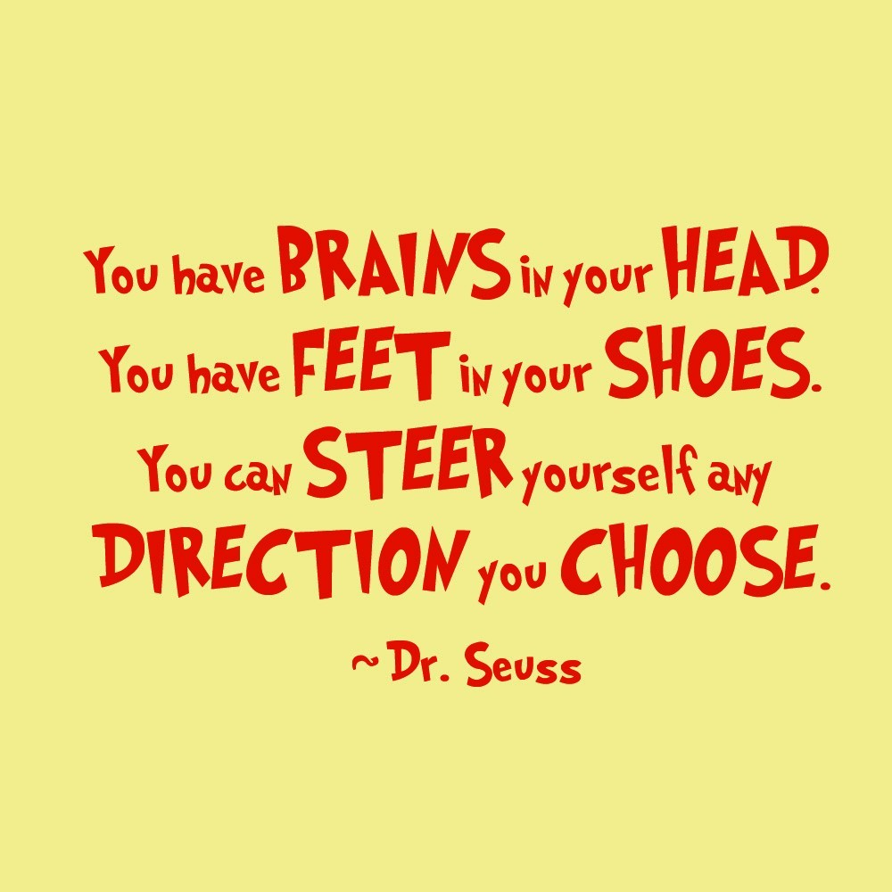 My Life Is A Poem: Dr. Seuss Quotes--some of my faves