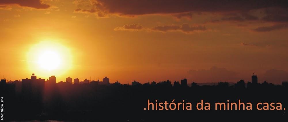 História da Minha Casa