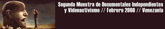 Segunda muestra de documentales independientes y videoactivismo, Venezuela 2008