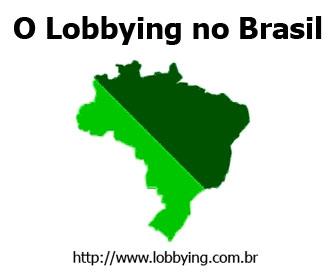 O Lobby no Brasil - O Lobbying no Brasil