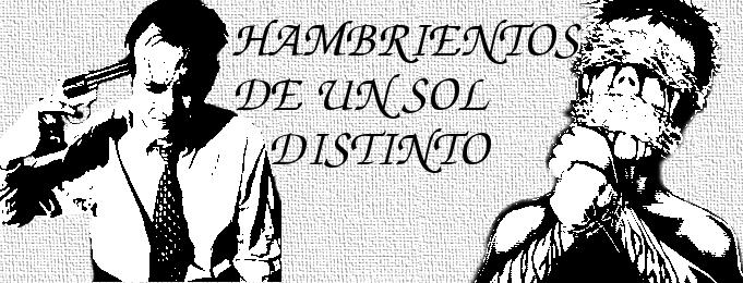 HAMBRIENTOS DE UN SOL DISTINTO