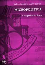 """""""Micropolítica - Cartografías del deseo"""""""