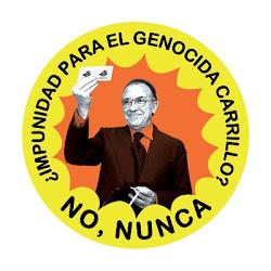 Carrillo genocida, ¡Justicia ya!...