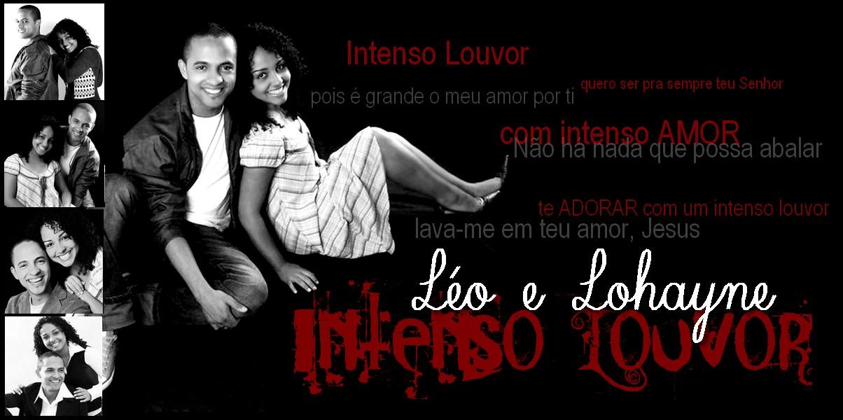 :: Léo e Lohayne :: INTENSO LOUVOR :: Blog Oficial ::