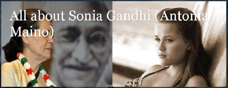All about Sonia Gandhi (Antonia Maino)