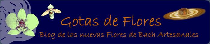 < Blog de Gotas de Flores > - Nuevas Flores de Bach Artesanales